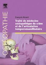 Traite de medecine osteopathique du crane et de l'articulation temporomandibulaire af Francois Ricard