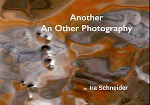 Another An Other Photography af Ira Schneider
