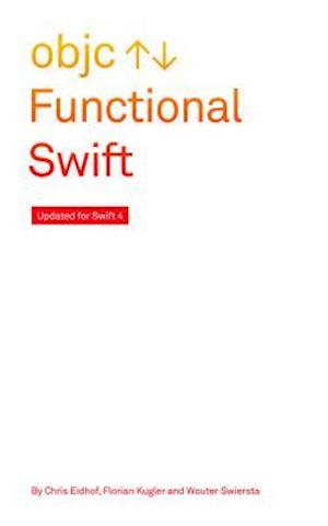 Functional Swift af Chris Eidhof, Florian Kugler, Wouter Swierstra