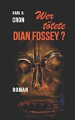 Wer Totete Dian Fossey?