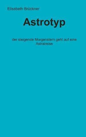Bog, hardback Astrotyp af Elisabeth Bruckner