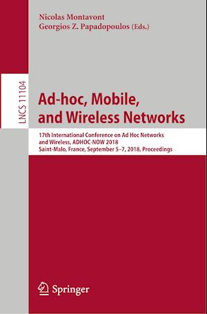 Ad-hoc, Mobile, and Wireless Networks : 17th International Conference on Ad Hoc Networks and Wireless, ADHOC-NOW 2018, Saint-Malo, France, September 5