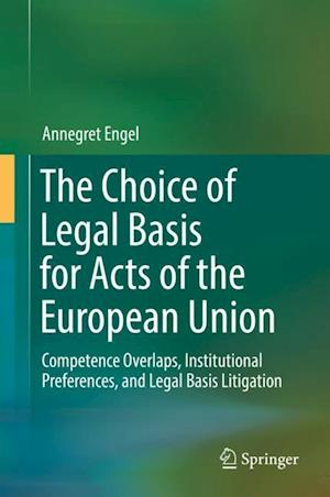 The Choice of Legal Basis for Acts of the European Union