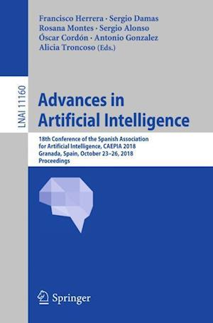 Advances in Artificial Intelligence : 18th Conference of the Spanish Association for Artificial Intelligence, CAEPIA 2018, Granada, Spain, October 23-