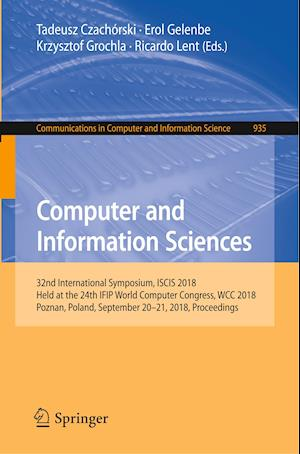 Computer and Information Sciences : 32nd International Symposium, ISCIS 2018, Held at the 24th IFIP World Computer Congress, WCC 2018, Poznan, Poland,