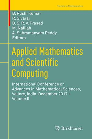 Applied Mathematics and Scientific Computing : International Conference on Advances in Mathematical Sciences, Vellore, India, December 2017 - Volume I