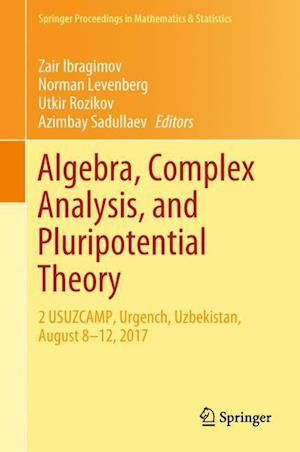 Algebra, Complex Analysis, and Pluripotential Theory : 2 USUZCAMP, Urgench, Uzbekistan, August 8-12, 2017