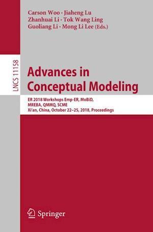 Advances in Conceptual Modeling : ER 2018 Workshops Emp-ER, MoBiD, MREBA, QMMQ, SCME, Xi'an, China, October 22-25, 2018, Proceedings