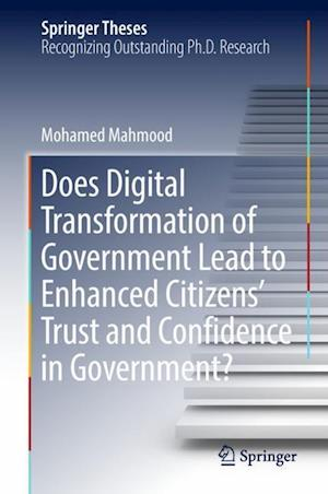 Does Digital Transformation of Government Lead to Enhanced Citizens' Trust and Confidence in Government?