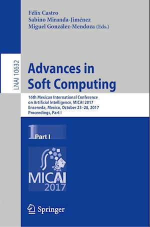 Advances in Soft Computing : 16th Mexican International Conference on Artificial Intelligence, MICAI 2017, Enseneda, Mexico, October 23-28, 2017, Proc