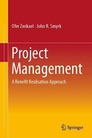 Project Management : A Benefit Realisation Approach