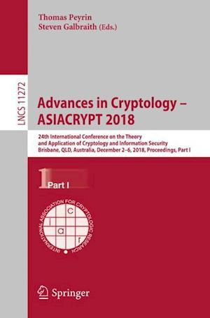 Advances in Cryptology - ASIACRYPT 2018 : 24th International Conference on the Theory and Application of Cryptology and Information Security, Brisbane