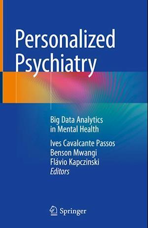 Personalized Psychiatry : Big Data Analytics in Mental Health