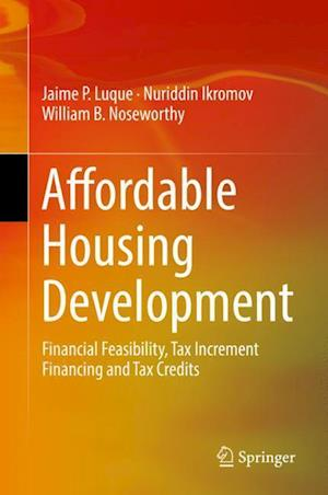 Affordable Housing Development : Financial Feasibility, Tax Increment Financing and Tax Credits