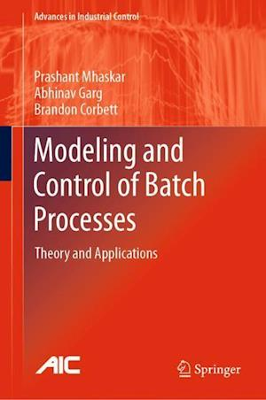 Modeling and Control of Batch Processes : Theory and Applications