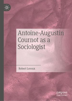 Antoine-Augustin Cournot as a Sociologist