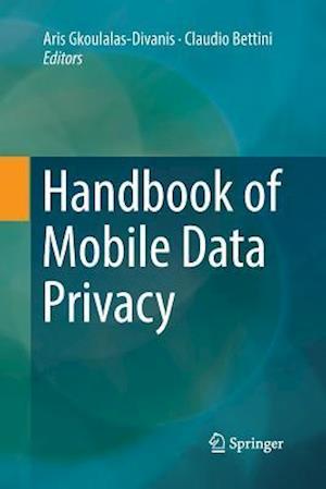 Handbook of Mobile Data Privacy