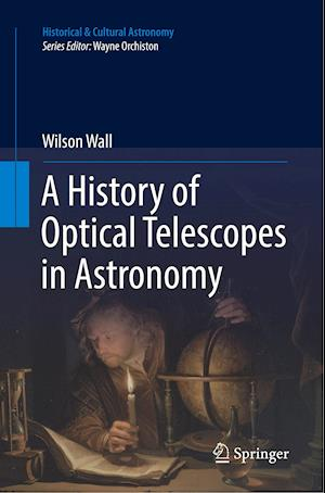 A History of Optical Telescopes in Astronomy