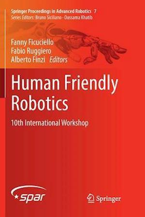 Human Friendly Robotics : 10th International Workshop