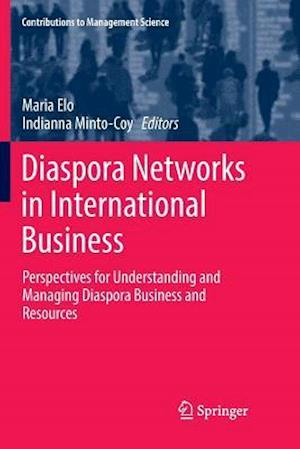 Diaspora Networks in International Business : Perspectives for Understanding and Managing Diaspora Business and Resources