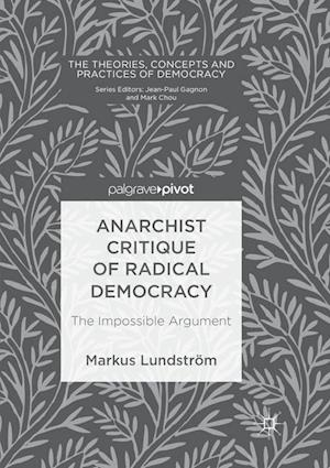 Anarchist Critique of Radical Democracy : The Impossible Argument