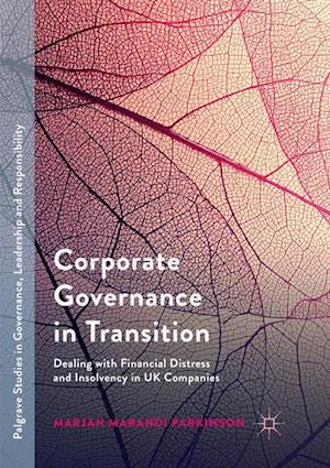 Corporate Governance in Transition : Dealing with Financial Distress and Insolvency in UK Companies
