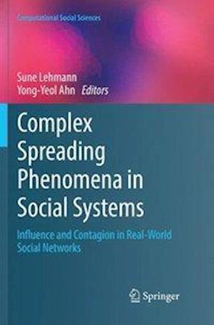 Complex Spreading Phenomena in Social Systems : Influence and Contagion in Real-World Social Networks