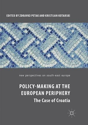 Policy-Making at the European Periphery : The Case of Croatia