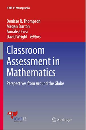 Classroom Assessment in Mathematics : Perspectives from Around the Globe