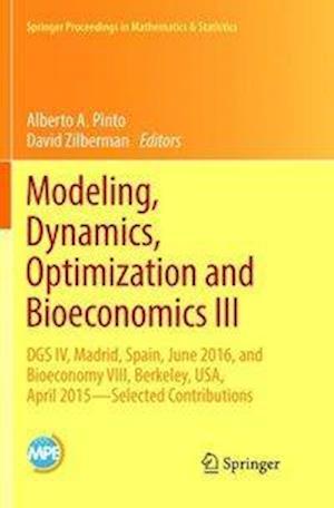 Modeling, Dynamics, Optimization and Bioeconomics III : DGS IV, Madrid, Spain, June 2016, and Bioeconomy VIII, Berkeley, USA, April 2015 - Selected Co