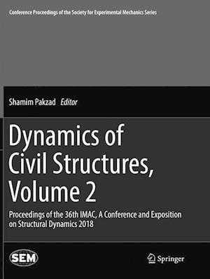 Dynamics of Civil Structures, Volume 2 : Proceedings of the 36th IMAC, A Conference and Exposition on Structural Dynamics 2018