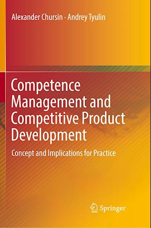 Competence Management and Competitive Product Development : Concept and Implications for Practice