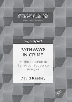 Pathways in Crime : An Introduction to Behaviour Sequence Analysis