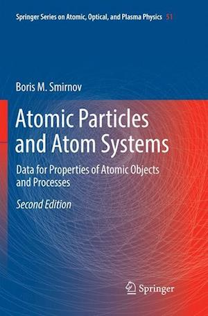 Atomic Particles and Atom Systems : Data for Properties of Atomic Objects and Processes