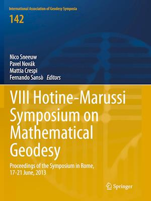VIII Hotine-Marussi Symposium on Mathematical Geodesy : Proceedings of the Symposium in Rome, 17-21 June, 2013