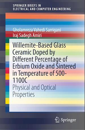 Willemite-Based Glass Ceramic Doped by Different Percentage of Erbium Oxide and Sintered in Temperature of 500-1100C : Physical and Optical Properties