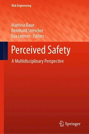 Perceived Safety : A Multidisciplinary Perspective