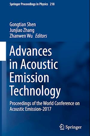 Advances in Acoustic Emission Technology : Proceedings of the World Conference on Acoustic Emission-2017