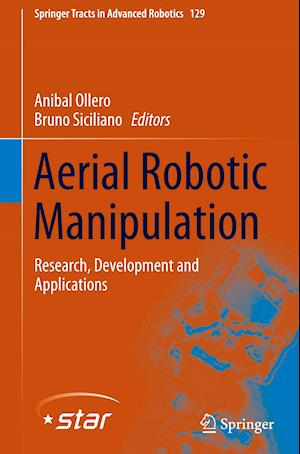 Aerial Robotic Manipulation : Research, Development and Applications