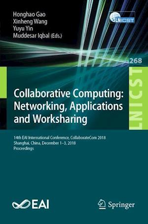 Collaborative Computing: Networking, Applications and Worksharing : 14th EAI International Conference, CollaborateCom 2018, Shanghai, China, December