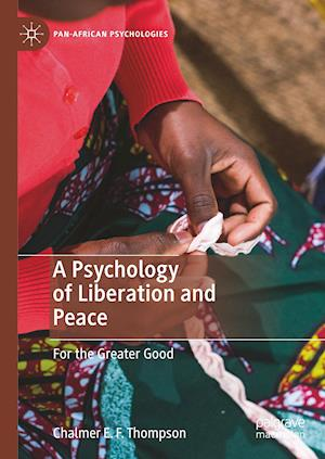 A Psychology of Liberation and Peace : For the Greater Good