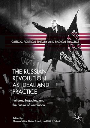 The Russian Revolution as Ideal and Practice