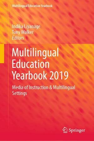 Multilingual Education Yearbook 2019 : Media of Instruction & Multilingual Settings