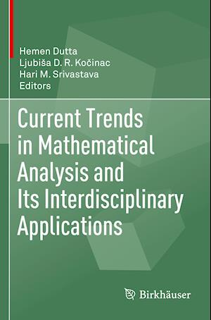 Current Trends in Mathematical Analysis and Its Interdisciplinary Applications