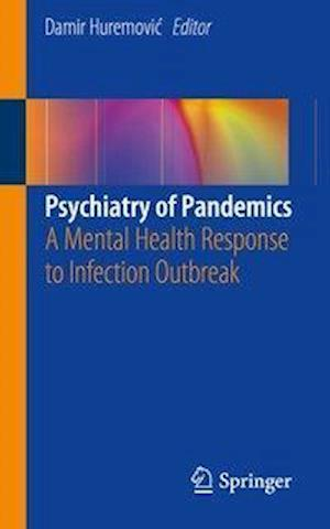 Psychiatry of Pandemics : A Mental Health Response to Infection Outbreak