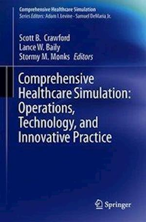 Comprehensive Healthcare Simulation:  Operations, Technology, and Innovative Practice