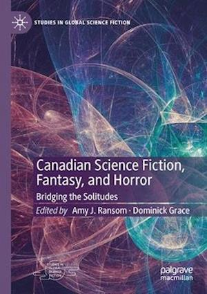 Canadian Science Fiction, Fantasy, and Horror