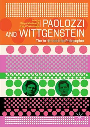 Paolozzi and Wittgenstein : The Artist and the Philosopher