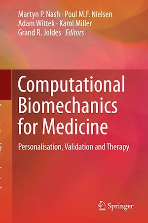 Computational Biomechanics for Medicine : Personalisation, Validation and Therapy