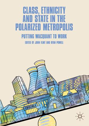 Class, Ethnicity and State in the Polarized Metropolis